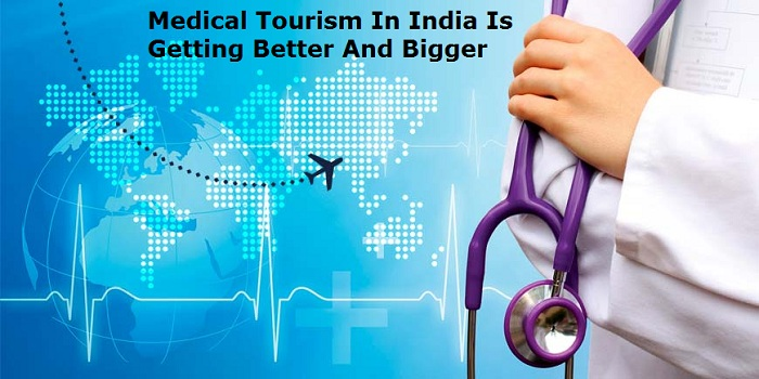 Medical Tourism In India Is Getting Better And Bigger