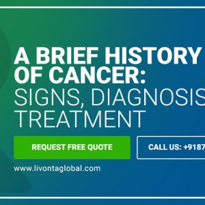 A Brief History of Cancer: Signs, Diagnosis, and Treatment