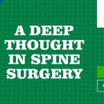 A Deep Thought in Spine Surgery
