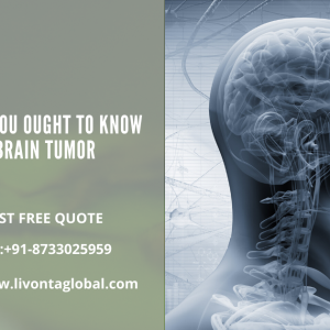 Everything You Ought to Know About Brain Tumor
