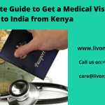 A Complete Guide to Get a Medical Visa to India from Kenya