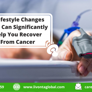 6 Lifestyle Changes That Can Significantly Help You Recover From Cancer