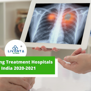 Best Lung Cancer Treatment Hospitals in India 2020-2021