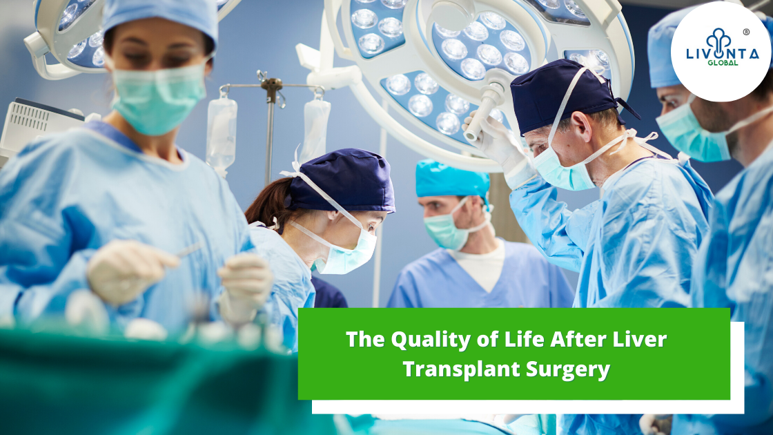 The Quality of Life After Liver Transplant Surgery