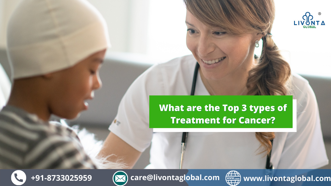 What are the Top 3 types of Treatment for Cancer
