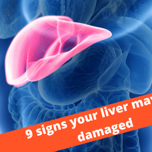 9 Signs Your Liver May Be Damaged