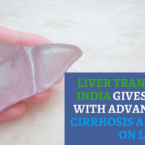 Liver Transplant in India Gives Patients with Advanced Liver Cirrhosis a New Lease on Life